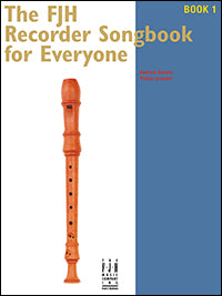 The FJH Recorder Songbook for  Everyone, Book 1