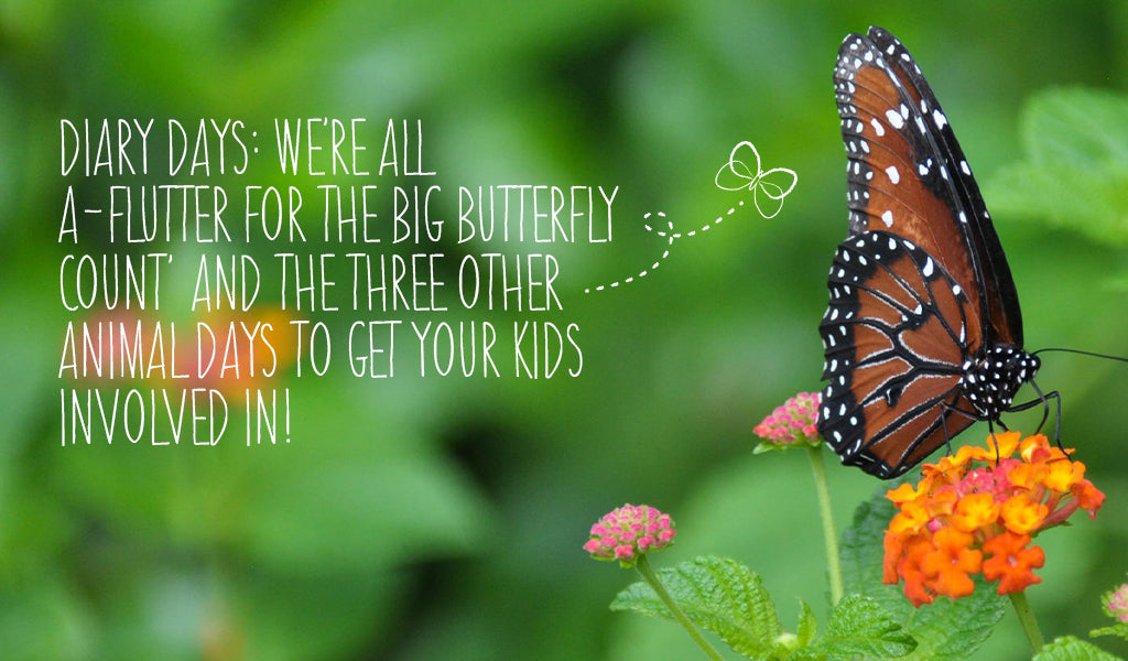 Diary Days: We're All A-Flutter For The Big Butterfly Count, and The Three Other Animal Days To Get Your Kids Involved In!