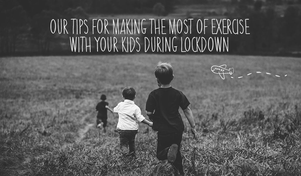 Our Tips For Making The Most Of Exercise With Your Kids During Lockdown