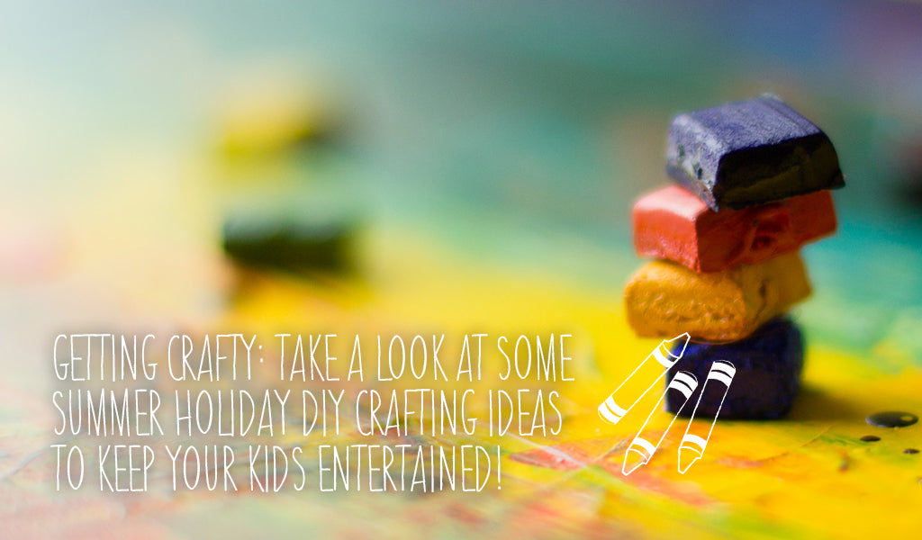Getting Crafty: Take A Look At Some Summer Holiday DIY Crafting Ideas To Keep Your Kids Entertained!