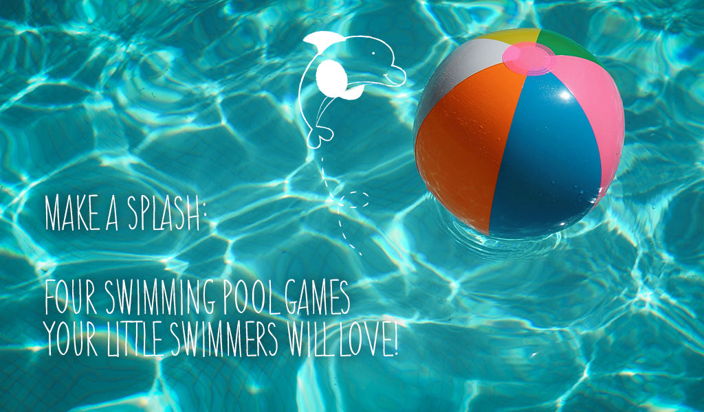 Make A Splash: Four Swimming Pool Games Your Little Swimmers Will Love!