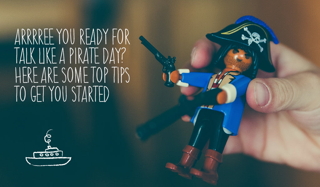 Diary Day: Arrrree you ready for Talk Like a Pirate Day? Here are some top tips to get you started