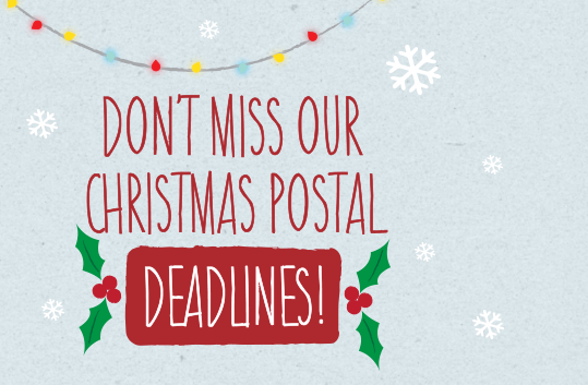 Don't miss our Christmas post deadlines!