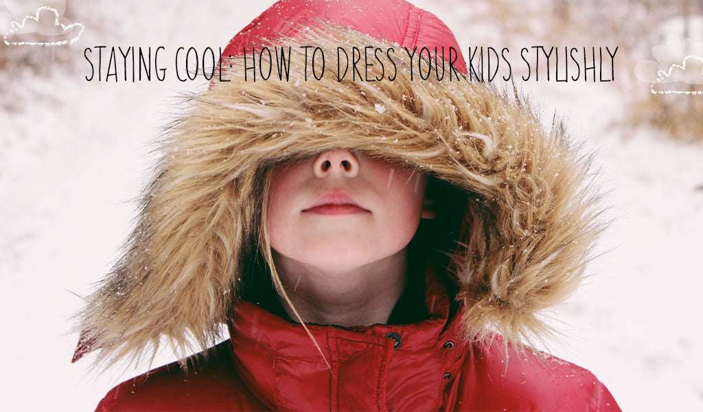 Staying Cool: How To Dress Your Kids Stylishly