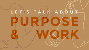 Working with purpose and meaning