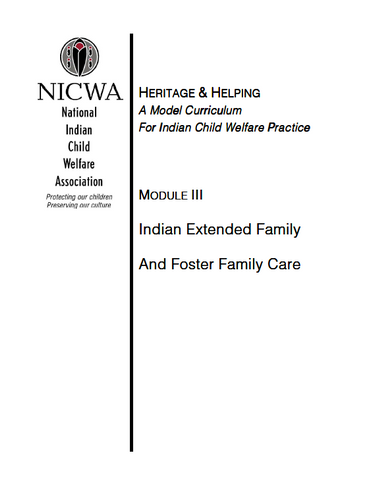Heritage & Helping, Module III: Indian Extended Family and Foster Family Care