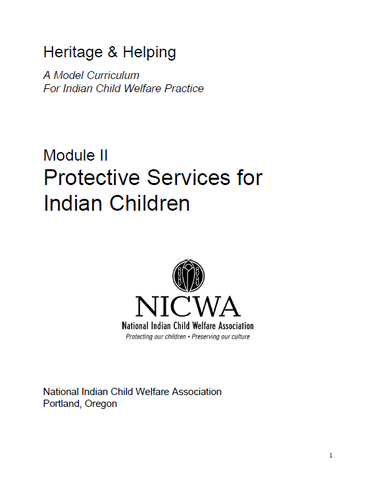 Heritage & Helping, Module II: Protective Services for Indian Children