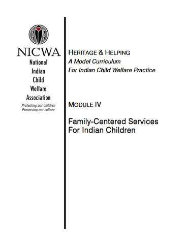 Heritage & Helping, Module IV: Family-Centered Services for Indian Children