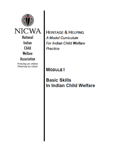 Heritage & Helping, Module I: Basic Skills in Indian Child Welfare