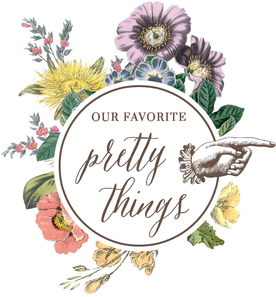 Our Favorite Pretty Things