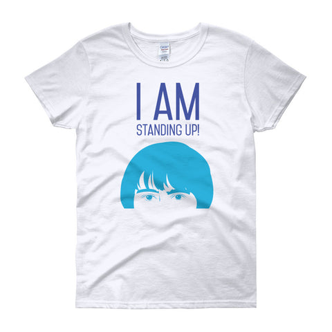 Ladies' I AM STANDING UP! short-sleeve tee