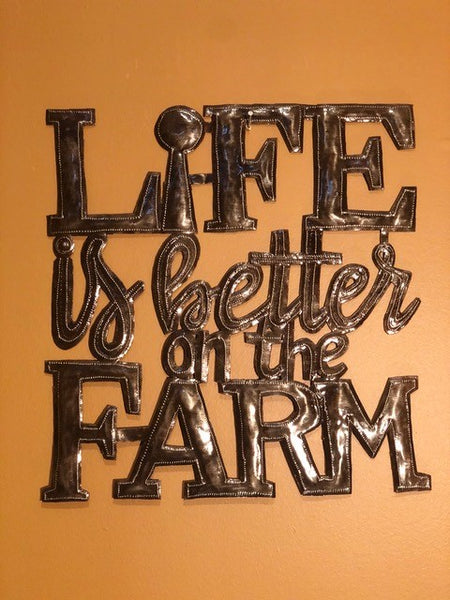"""Life is Better on the Farm"""