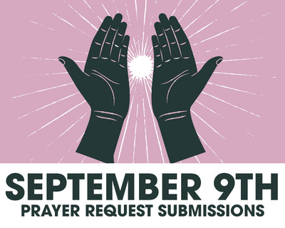 8 September Prayer Request Submissions
