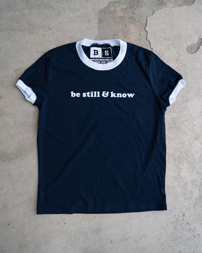 Be Still & Know Adult Ringer T-Shirt