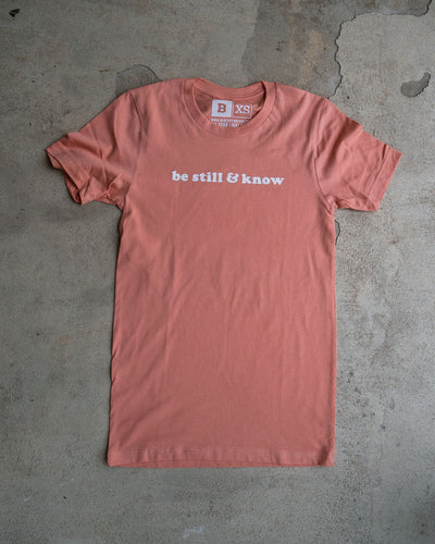 Be Still & Know Adult T-Shirt
