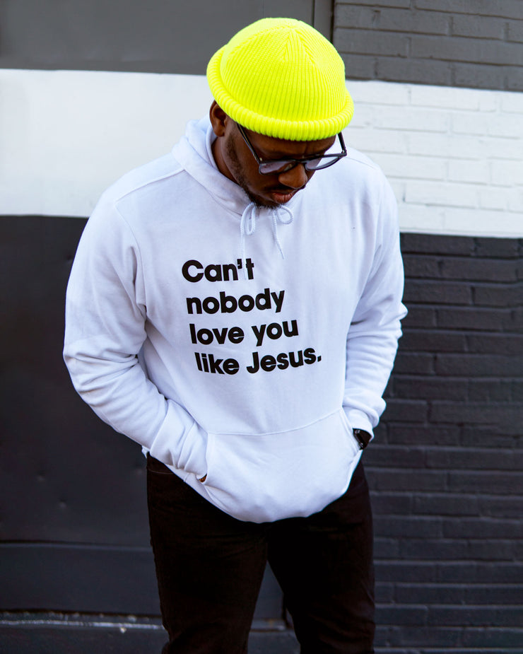 Can't Nobody Love You Like Jesus Adult Pullover