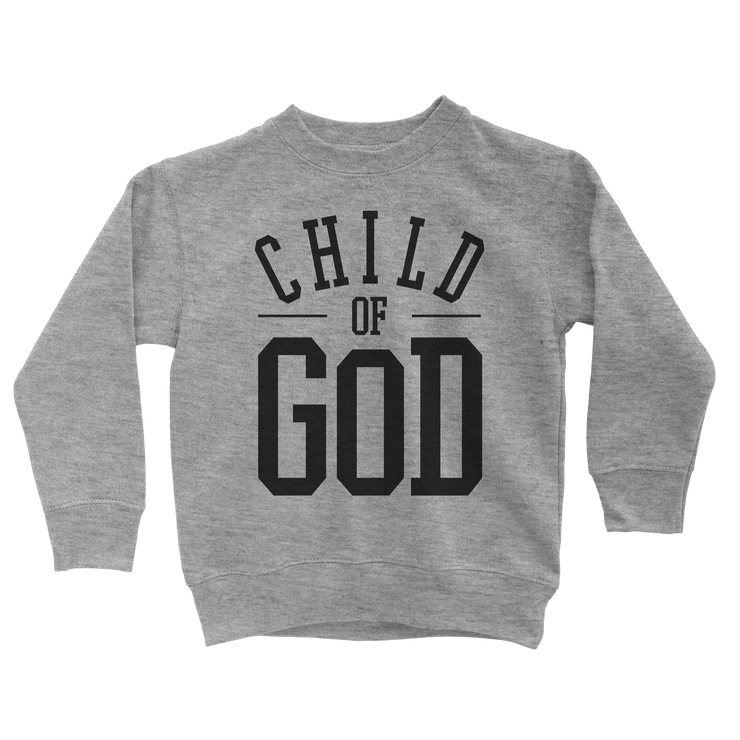 Child of God Sweatshirt - Beacon Threads - 2T / Grey w/ Black Lettering - 2