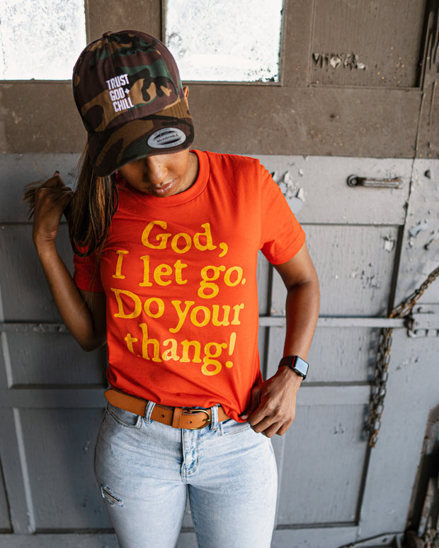 God, I Let Go. Do Your Thang! Adult T-Shirt