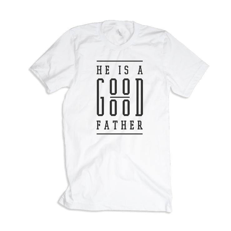 He Is A Good Good Father Adult T-Shirt
