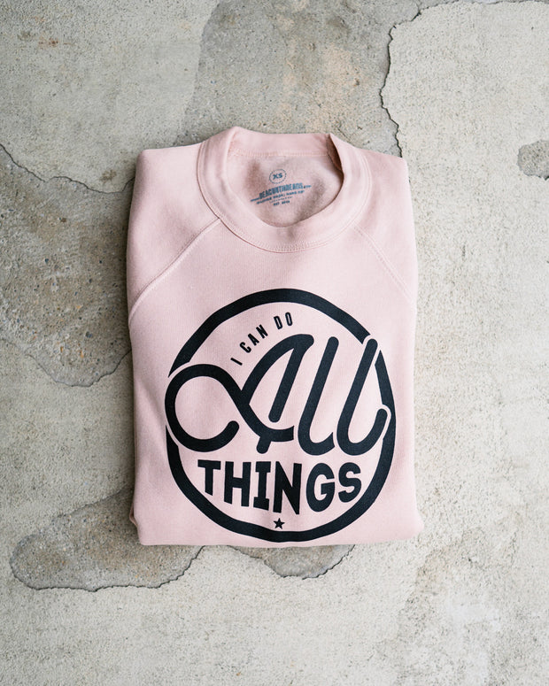 I Can Do All Things Adult Sweatshirt