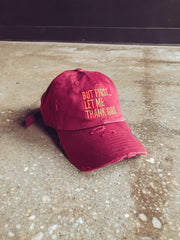 But First... Adult Dad Hat (Distressed)