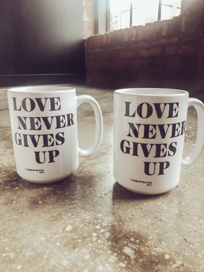 Love Never Gives Up 15oz Mug