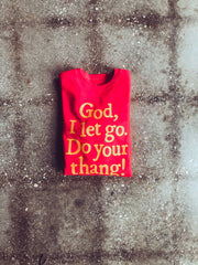 God, I let Go. Do Your Thang! Adult Drop Shoulder Sweatshirt