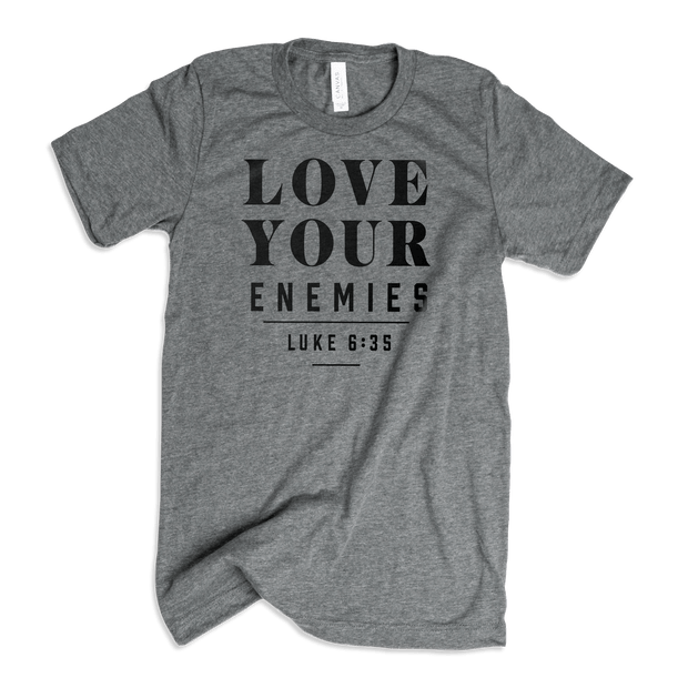 Love Your Enemies Adult T-Shirt