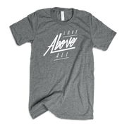 Love Above All Adult T-Shirt