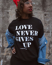 Love Never Gives Up This Adult Drop Shoulder Sweatshirt