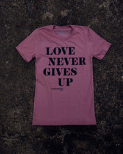 Love Never Gives Up Adult T-Shirt