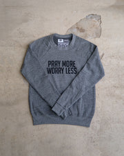 Pray More Worry Less Adult Sweatshirt