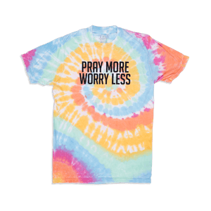Pray More Worry Less Tie Dye Adult T-Shirt