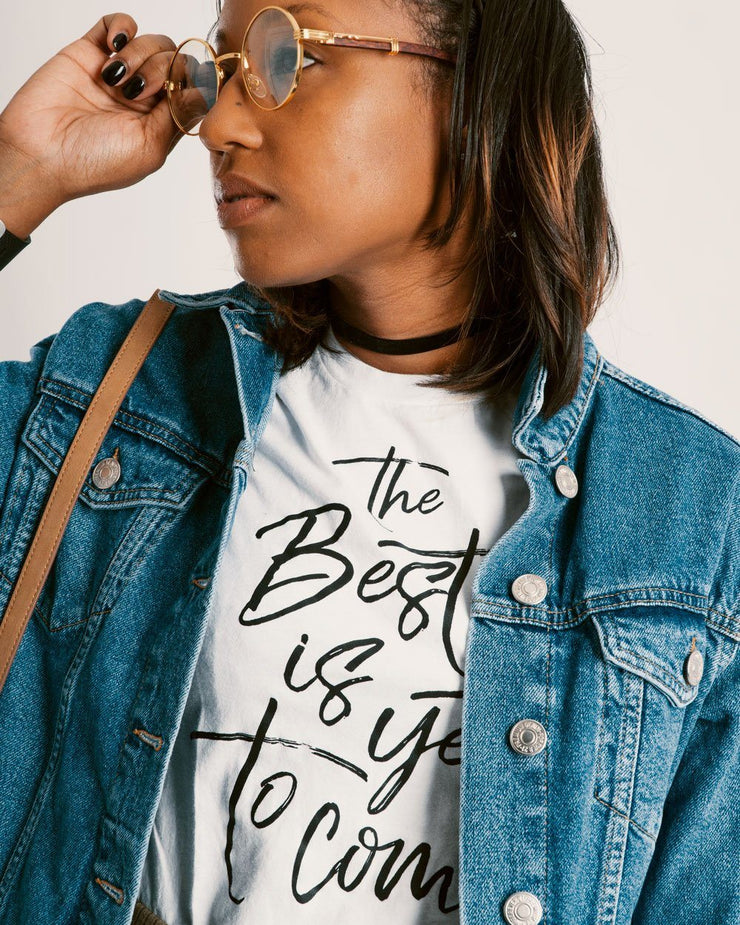The Best Is Yet To Come Adult T-Shirt