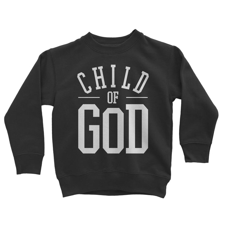 Child of God Sweatshirt - Beacon Threads - 2T / Black w/ White Lettering - 1