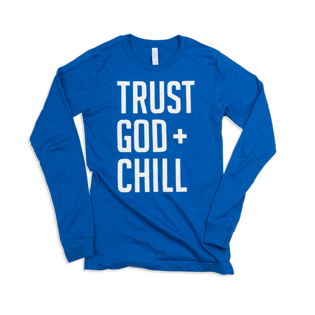 Trust God + Chill Adult L/S Shirt