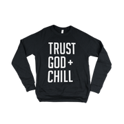 Trust God + Chill Adult Sweatshirt