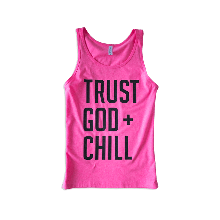 Trust God + Chill - Neon Pink - Adult Tank