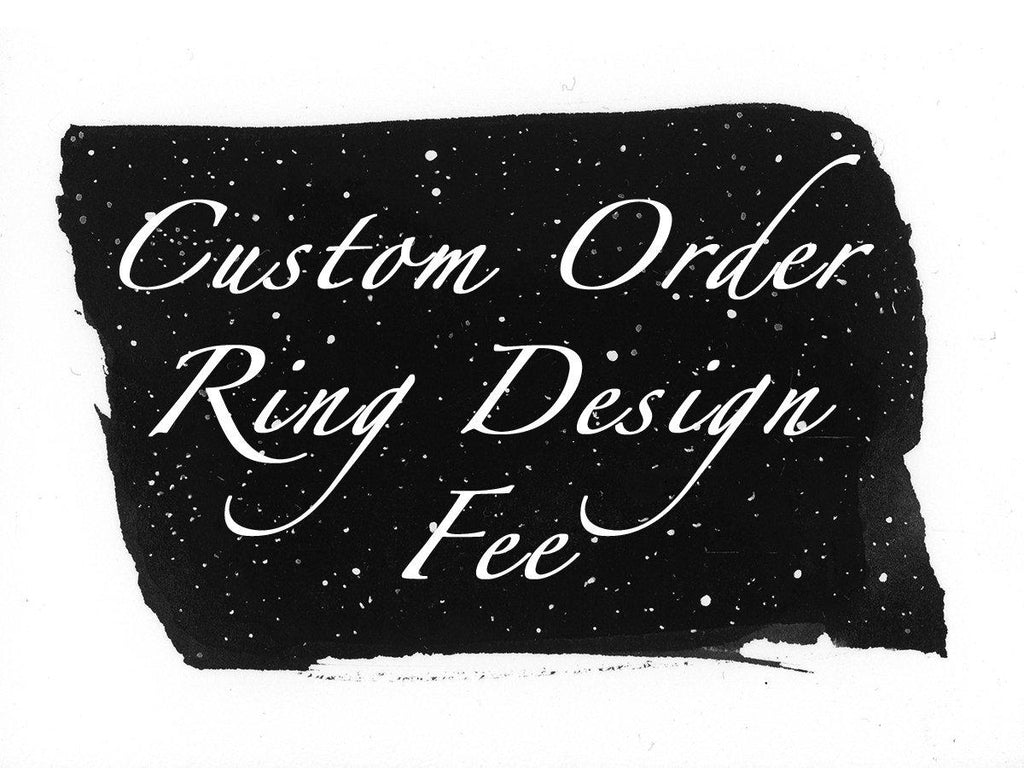 Custom Order Ring Design Fee - Beth Cyr Handmade Jewelry