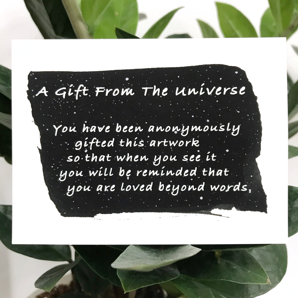A Gift From The Universe - Art Print Sent Anonymously to a Loved One