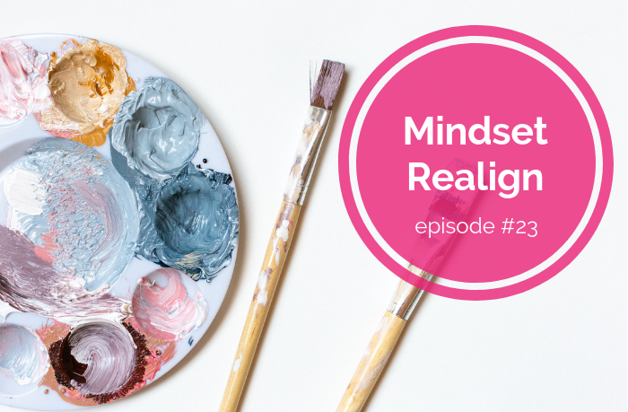 {E23} Digging Up the Childhood Dream - Mindset Realign