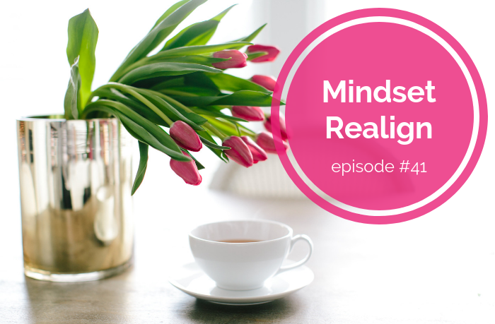 {E41} Stand Up for Your Gut - Mindset Realign