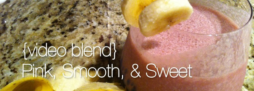{video blend} Pink, Smooth, & Sweet Smoothie