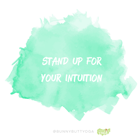 Stand up for your intution