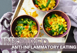 Inspired Anti-Inflammatory Eating