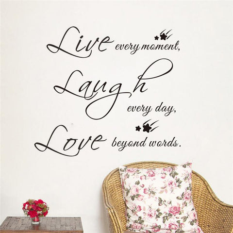 Live every moment. Laugh every day. Love beyond words!