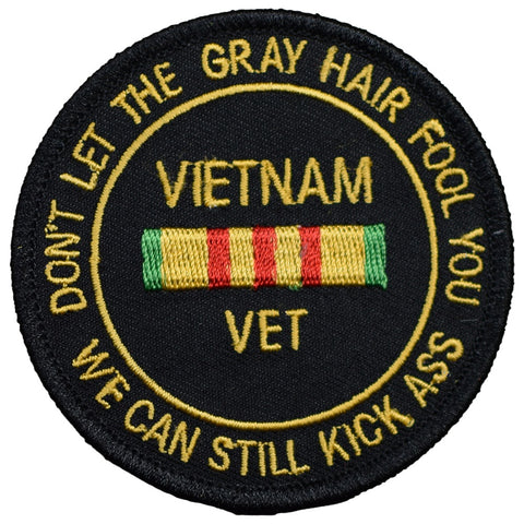 Vietnam Veteran Patch - Don't Let the Grey Hair Fool You (Iron On)