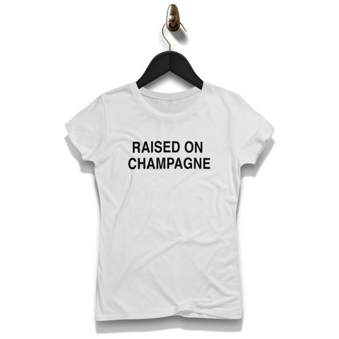 Raised On Champagne Shirt