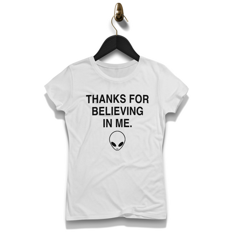 Thanks For Believing In Me Alien Shirt