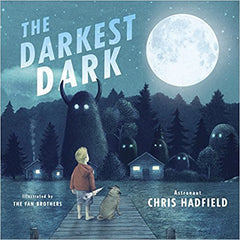 The Darkest Hour by Chris Hadfield and The Fan Brothers